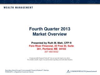 Presented by  Ruth M. Matt, CFP ® Fore River Financial, 22 Free St, Suite 201, Portland, ME  04102