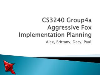 CS3240 Group4a Aggressive Fox Implementation Planning