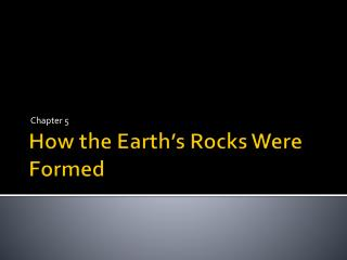 How the Earth's Rocks Were Formed