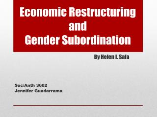 Economic Restructuring and  Gender Subordination