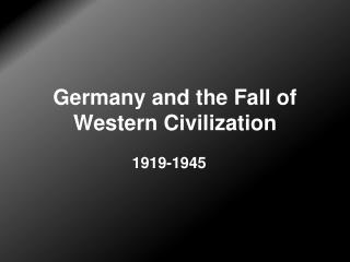 Germany and the Western Crisis