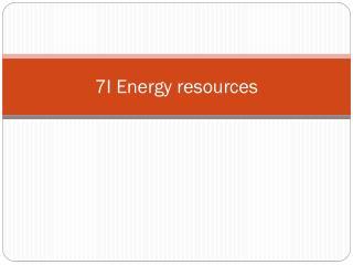7 I Energy resources