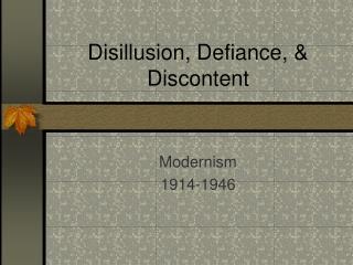 Disillusion, Defiance,  Discontent