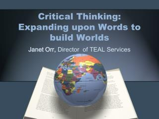 Critical Thinking: Expanding upon Words to build Worlds