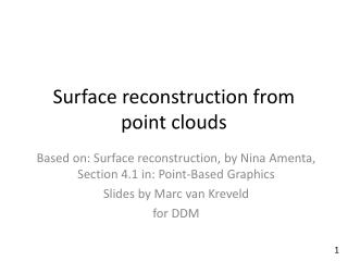 Surface reconstruction from point clouds
