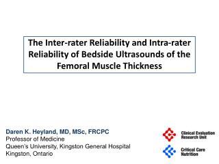 Daren K.  Heyland, MD, MSc, FRCPC Professor of Medicine