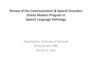 Hope Morris, University of Vermont Brent Garrett, PIRE March 15, 2012