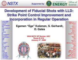 """Egemen  """" Ege """"  Kolemen , S. Gerhardt, D. Gates"""