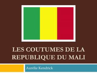 Les  coutumes  de la  republique  du  mali
