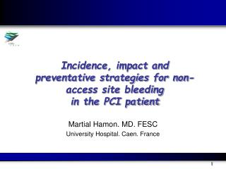 Incidence, impact and preventative strategies for non-access site bleeding in the PCI patient