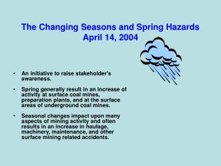 The Changing Seasons and Spring Hazards April 14, 2004