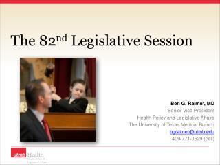 The 82 nd  Legislative Session