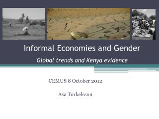 Informal Economies and Gender Global trends and Kenya evidence