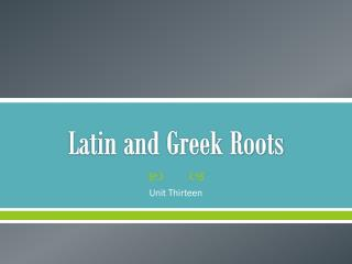 Latin and Greek Roots