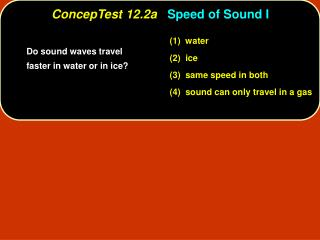 ConcepTest 12.2a   Speed of Sound I