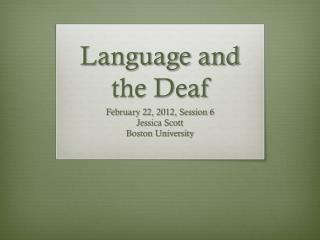 Language and the Deaf