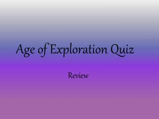 Age of Exploration Quiz Review