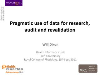 Pragmatic use of data for research, audit and revalidation