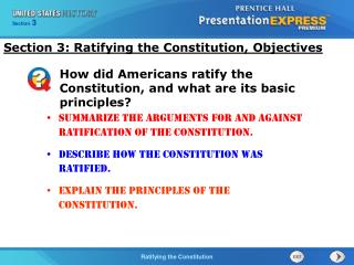 S ummarize the arguments for and against ratification of the Constitution.