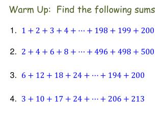 Warm Up:  Find the following sums