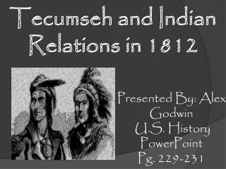 Tecumseh and Indian Relations in 1812