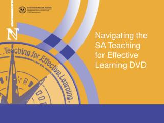 Navigating the  SA Teaching  for Effective Learning DVD