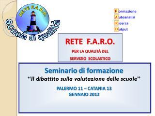 RETE   F.A.R.O . PER LA QUALITÀ DEL SERVIZIO  SCOLASTICO