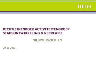 Richtlijnenboek ACTIVITEITENGROEP stadsontwikkeling & recreatie