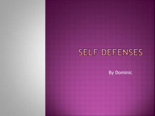 Self Defenses