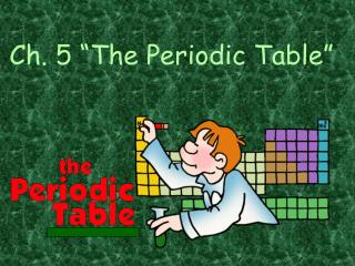 Ch. 5 �The Periodic Table�