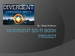 Divergent Sci-fi Book project