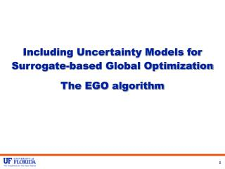 Including Uncertainty Models for Surrogate-based Global Optimization The EGO algorithm