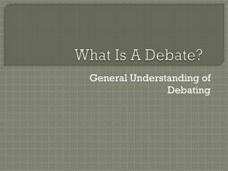 What Is A Debate?