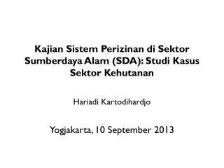 Kajian Sistem Perizinan di Sektor Sumberdaya Alam (SDA ) : Studi Kasus Sektor  Kehutanan