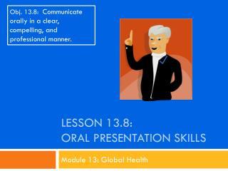 Lesson  13.8: Oral Presentation Skills