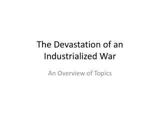 The  Devastation of  an Industrialized  War