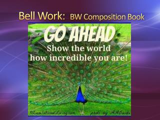 Bell Work:   BW Composition Book