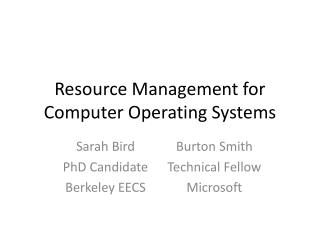 Resource  Management for Computer Operating  Systems