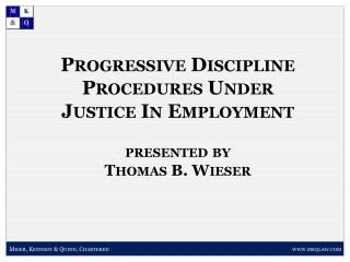 Progressive  Discipline Procedures Under Justice In Employment presented by Thomas B. Wieser
