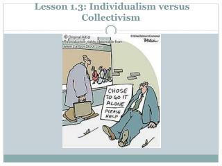 Lesson 1.3: Individualism versus Collectivism