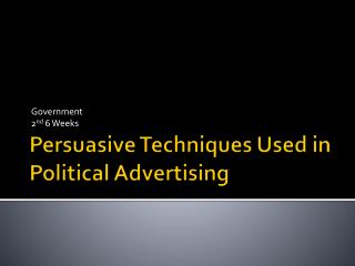 Persuasive Techniques Used in Political Advertising