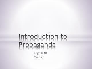 Introduction to 	Propaganda