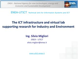 The ICT infrastructure and virtual lab  supporting research for Industry and Environment