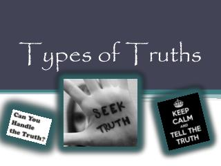 Types of Truths