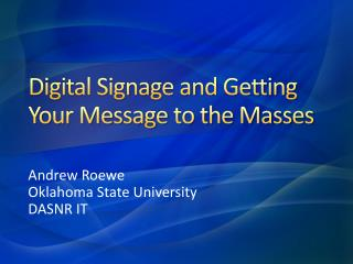 Digital Signage and Getting Your Message to the Masses