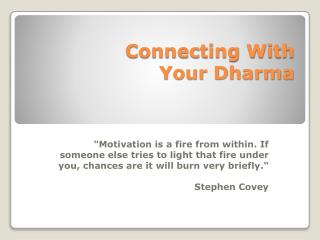 Connecting With  Your Dharma