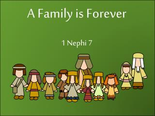 A Family is Forever 1 Nephi  7