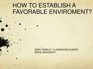 HOW TO ESTABLISH A FAVORABLE ENVIROMENT?