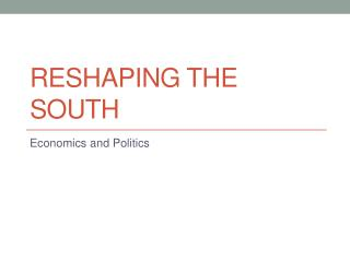 Reshaping the South
