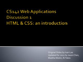CS142 Web Applications Discussion 1 HTML & CSS: an introduction